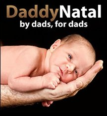 DaddyNatal: practical, memorable and enjoyable antenatal education for men, by men